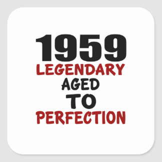 1959 LEGENDARY AGED TO PERFECTION SQUARE STICKER