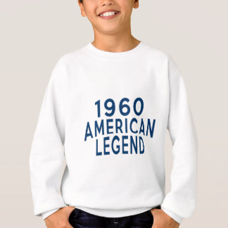 1960 American Legend Birthday Designs Sweatshirt