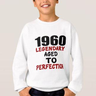 1960 LEGENDARY AGED TO PERFECTION SWEATSHIRT