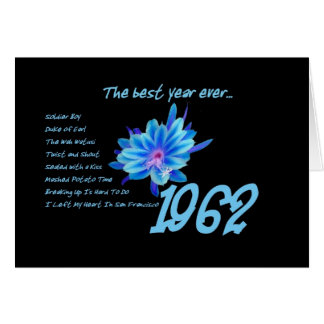 1962 Birthday - The Best Year Ever with Hit Songs Greeting Card