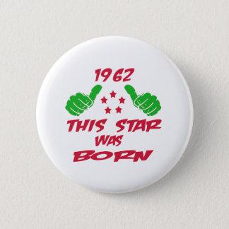 1962 this star was born 2 inch round button
