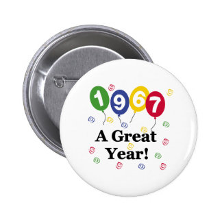 1967 A Great Year Birthday 2 Inch Round Button