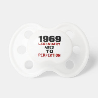 1969 LEGENDARY AGED TO PERFECTION PACIFIERS