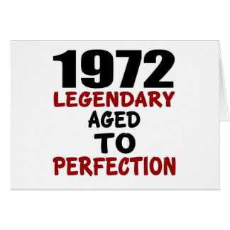1972 LEGENDARY AGED TO PERFECTION CARD