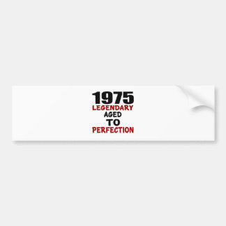 1975 LEGENDARY AGED TO PERFECTION BUMPER STICKER