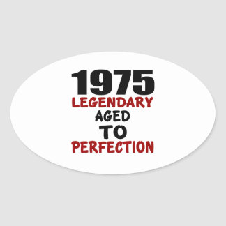 1975 LEGENDARY AGED TO PERFECTION OVAL STICKER