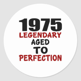 1975 LEGENDARY AGED TO PERFECTION ROUND STICKER