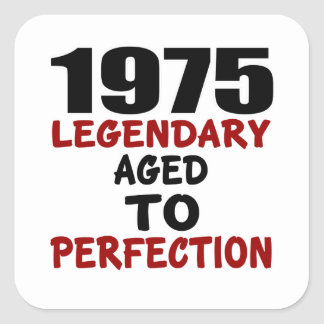 1975 LEGENDARY AGED TO PERFECTION SQUARE STICKER
