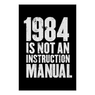 1984 n'est pas un manuel d'instruction poster