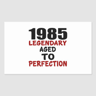 1985 LEGENDARY AGED TO PERFECTION