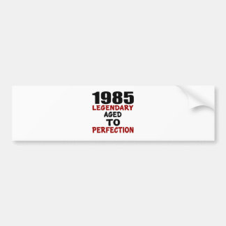 1985 LEGENDARY AGED TO PERFECTION BUMPER STICKER