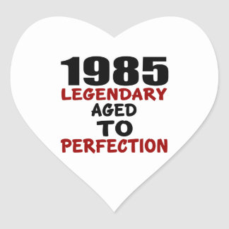 1985 LEGENDARY AGED TO PERFECTION HEART STICKER