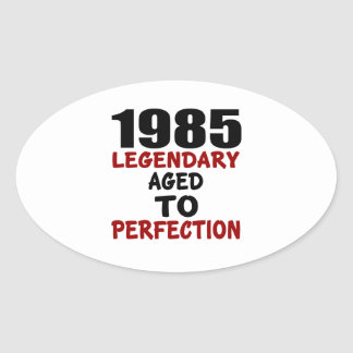 1985 LEGENDARY AGED TO PERFECTION OVAL STICKER