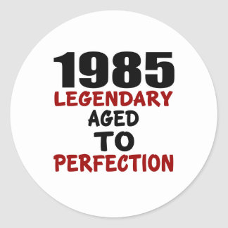 1985 LEGENDARY AGED TO PERFECTION ROUND STICKER
