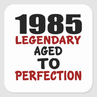 1985 LEGENDARY AGED TO PERFECTION SQUARE STICKER