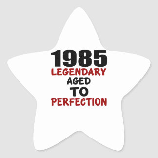 1985 LEGENDARY AGED TO PERFECTION STAR STICKER