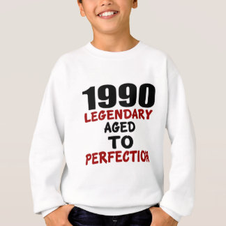 1990 LEGENDARY AGED TO PERFECTION SWEATSHIRT