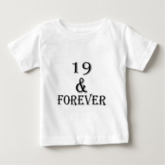 19 And  Forever Birthday Designs Baby T-Shirt