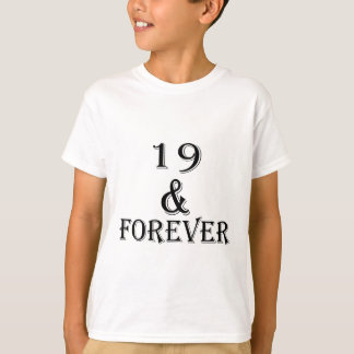 19 And  Forever Birthday Designs T-Shirt