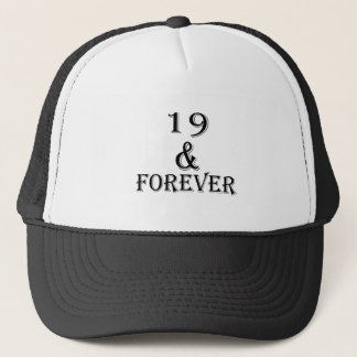 19 And  Forever Birthday Designs Trucker Hat