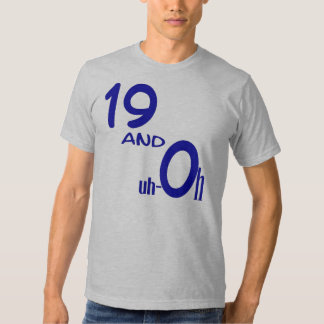 19 and Uh-oh T-Shirt