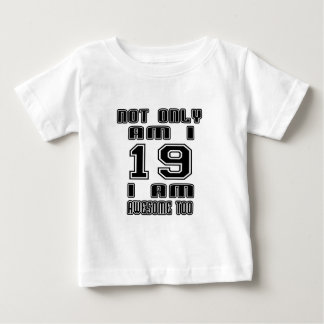 19 Awesome Too Baby T-Shirt
