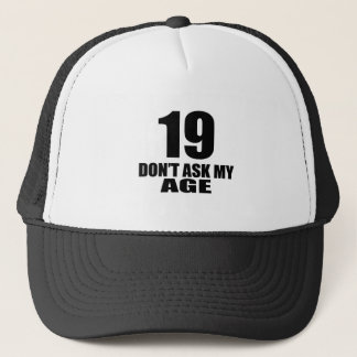 19 Do Not Ask My Age Birthday Designs Trucker Hat