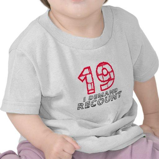 19 I Demand Recount Birthday Designs Tee Shirts