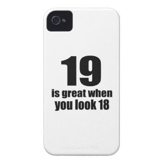 19 Is Great When You Look Birthday iPhone 4 Case-Mate Cases