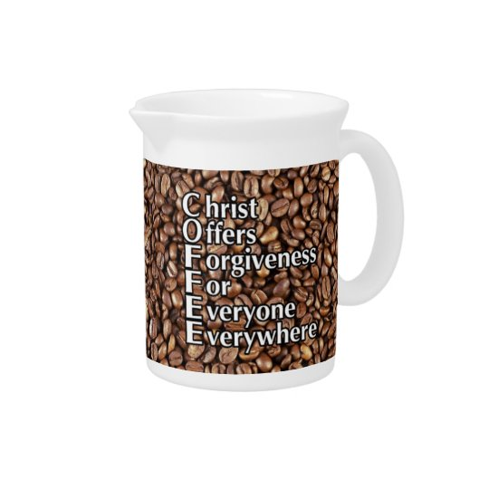 19 Oz Pitcher COFFEE beans Christ Offers Forgivene