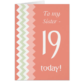 19th Birthday for Sister, Coral, Mint Chevrons Card
