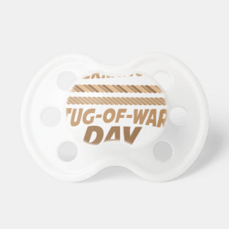 19th February - International Tug-of-War Day Pacifier