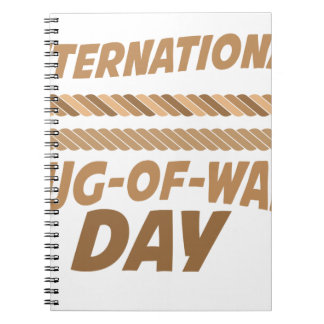 19th February - International Tug-of-War Day Spiral Notebook