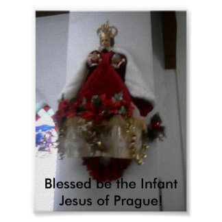 1-14-11028, Blessed be the Infant Jesus of Prague! Poster