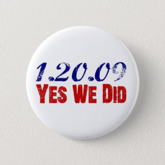 1.20.09 Yes We Did Obama 44th President 2 Inch Round Button
