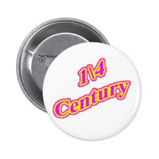 1\4 Century  Magenta 2 Inch Round Button