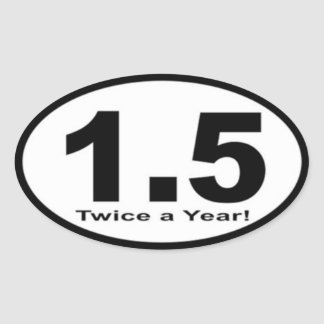 1.5 Mile Twice a Year! Sticker