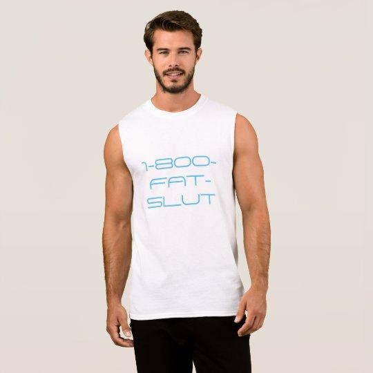 1-800-FAT-SL*T Unisex Muscle Tee