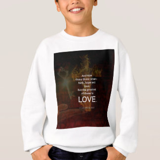 1 Corinthians 13:13 Bible Verses Quote About LOVE Sweatshirt