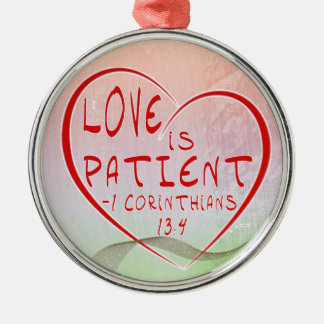 1 Corinthians 13:4 Love is PATIENT - ORNAMENT