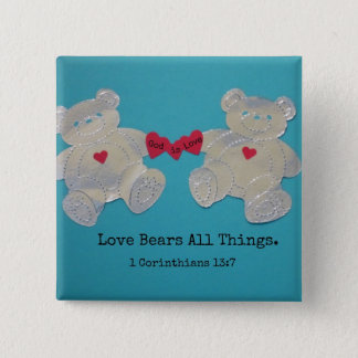1 Corinthians 13:7 Love bears all things. 2 Inch Square Button