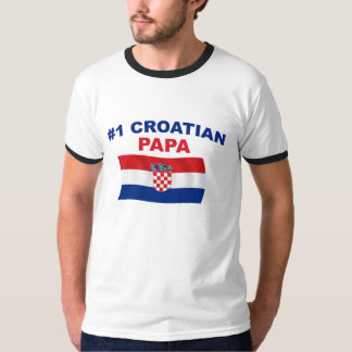 #1 Croatian Papa T-Shirt