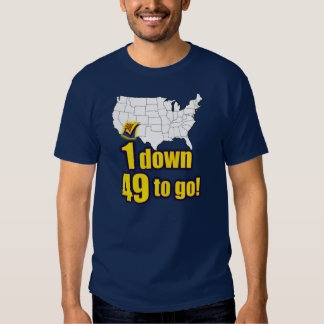 1 down, 49 to go! - Support SB1070 T Shirt