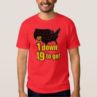 1 down, 49 to go! - Support SB1070 Tshirt