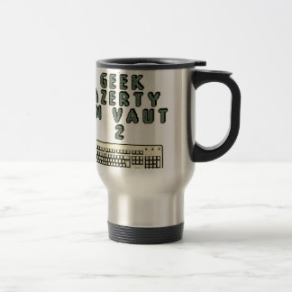 1 GEEK AZERY is worth 2 of them - Plays of motsT Travel Mug