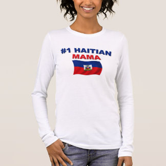 #1 Haitian Mama Long Sleeve T-Shirt