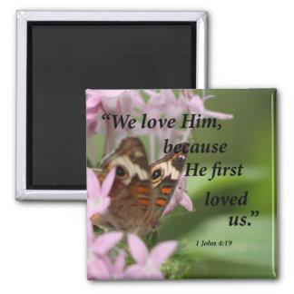 1 John 4:19 Square Magnet