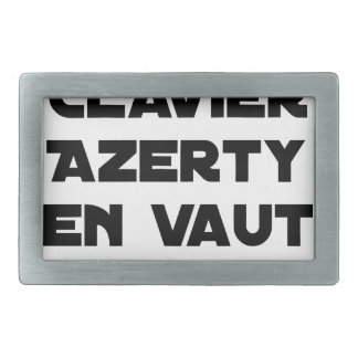 1 KEYBOARD AZERTY IS WORTH 2 of THEM - Word games Belt Buckle