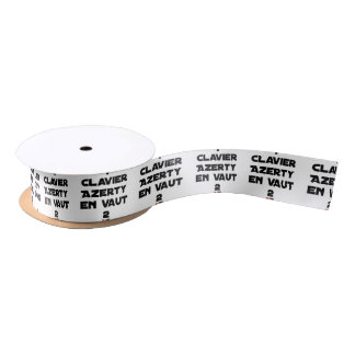 1 KEYBOARD AZERTY IS WORTH 2 of THEM - Word games Satin Ribbon