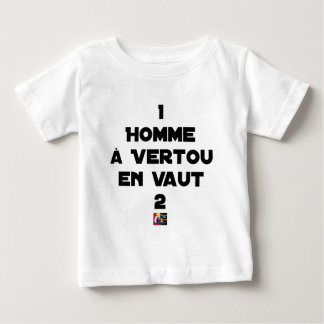 1 MAN WITH VERTOU IS WORTH 2 of THEM - Word games Baby T-Shirt